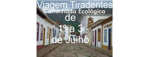 Viagem para Tiradentes e Caminhada Ecológica