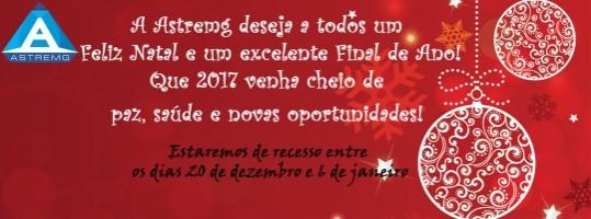 A Astremg deseja um Feliz Natal e um Excelente Final de Ano – Estremos de Recesso entre os dias 20 de Dez. e 6 de Jan.