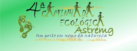 4ª Caminhada Ecológica da Astremg
