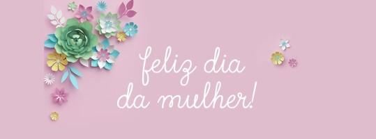 Mensagem da Astremg para o Dia da Mulher