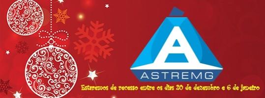 A Astremg deseja um Feliz Natal e um Excelente Final de Ano – Estremos em Recesso entre os dias 20 de Dez. e 6 de Jan.